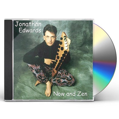 Jonathan Edwards NOW & ZEN CD