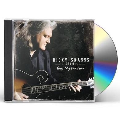 Ricky Skaggs SONGS MY DAD LOVED CD
