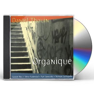 Daniel Thouin ORGANIQUE CD