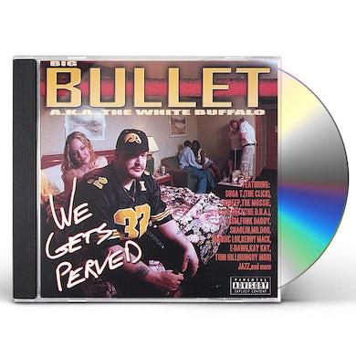 Bullet WE GETS PERVED CD