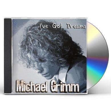 Michael Grimm I'VE GOT DREAMS CD