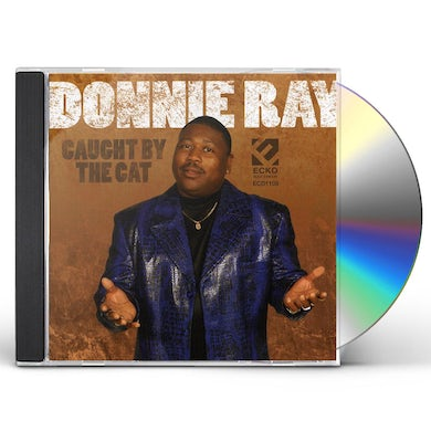 Donnie Ray CAUGHT BY THE CAT CD