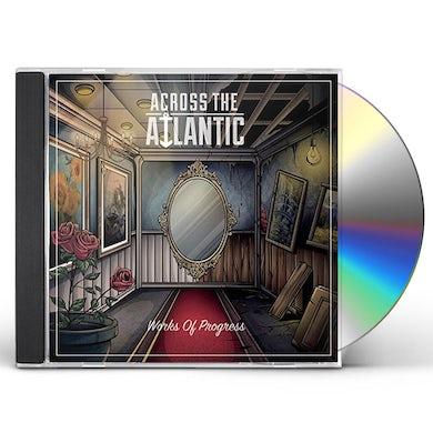 Across The Atlantic WORKS OF PROGRESS CD