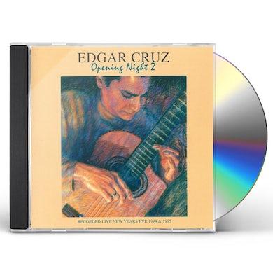 Edgar Cruz OPENING NIGHT 2 CD