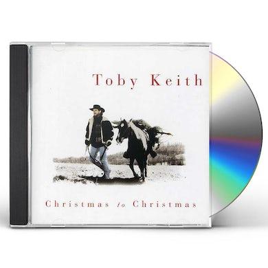 Toby Keith CHRISTMAS TO CHRISTMAS CD