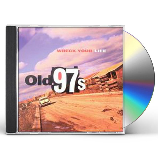 Old 97's WRECK YOUR LIFE CD