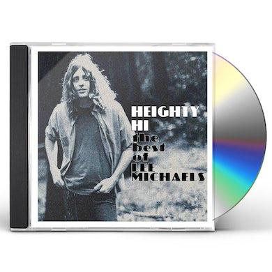HEIGHTY HI - THE BEST OF LEE MICHAELS CD