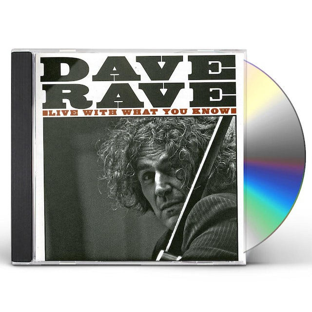 Dave Rave LIVE WITH WHAT YOU KNOW CD