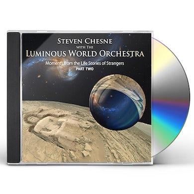 Steven Chesne MOMENTS FROM THE LIFE STORIES OF STRANGERS PT 2 CD