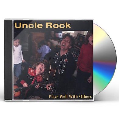 Uncle Rock PLAYS WELL WITH OTHERS CD