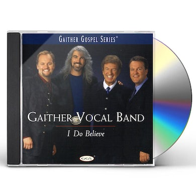 Gaither Vocal Band I DO BELIEVE CD