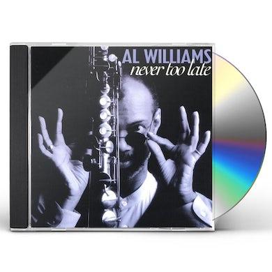 Al Williams NEVER TOO LATE CD