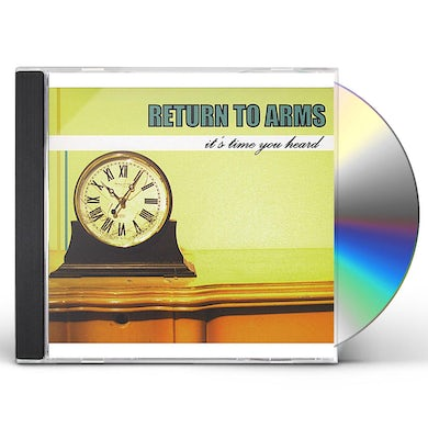 Return To Arms IT'S TIME YOU HEARD CD