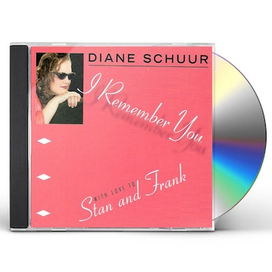 Diane Schuur I REMEMBER YOU (WITH LOVE TO STAN & FRANK) CD