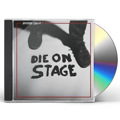 Hostage Calm DIE ON STAGE CD