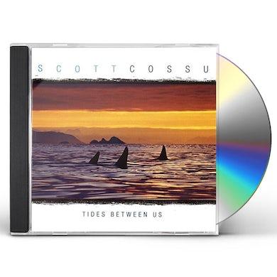 Scott Cossu TIDES BETWEEN US CD