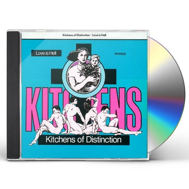 Kitchens Of Distinction LOVE IS HELL CD