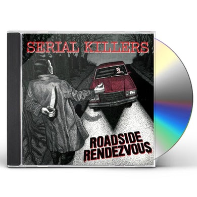 Serial Killers ROADSIDE RENDEZVOUS CD