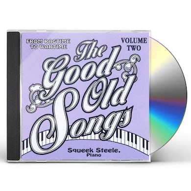 Squeek Steele GOOD OLD SONGS: FROM RAGIME TO WARTIME 2 CD