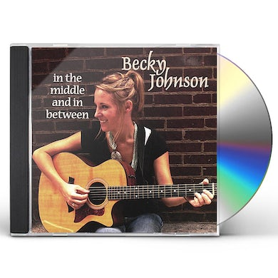 Becky Johnson IN THE MIDDLE & IN BETWEEN CD
