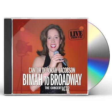Deborah Jacobson BIMAH TO BROADWAY-THE CONCERT ACT 2 CD
