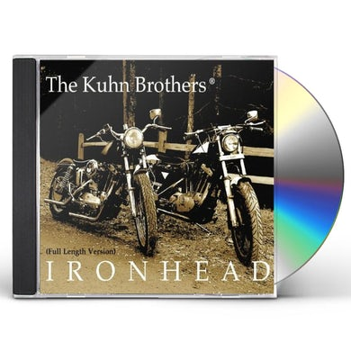 KUHN BROTHERS IRONHEAD (FULL LENGTH VERSION) CD