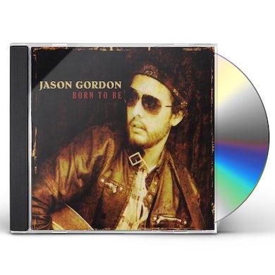 Jason Gordon BORN TO BE CD