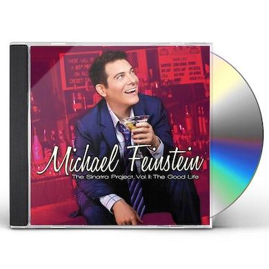 Michael Feinstein SINATRA PROJECT II: THE GOOD LIFE CD