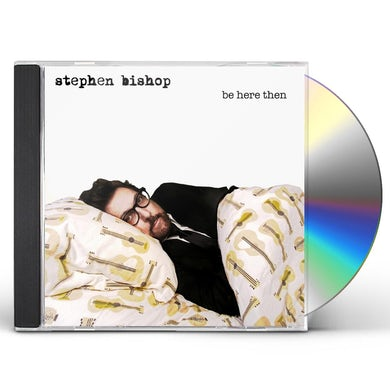 Stephen Bishop BE HERE THEN CD