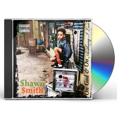 Shawn Smith ON GOD & ON EVERYTHING I LUV CD