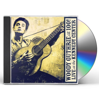 WOODY GUTHRIE AT 100 (LIVE AT THE KENNDY CENTER) CD