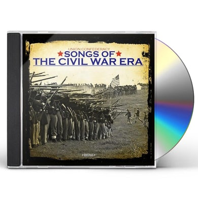 Union Confederacy SONGS OF THE CIVIL WAR ERA CD