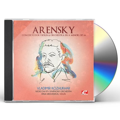 Arensky CONCERTO FOR VIOLIN & ORCHESTRA IN A MINOR CD
