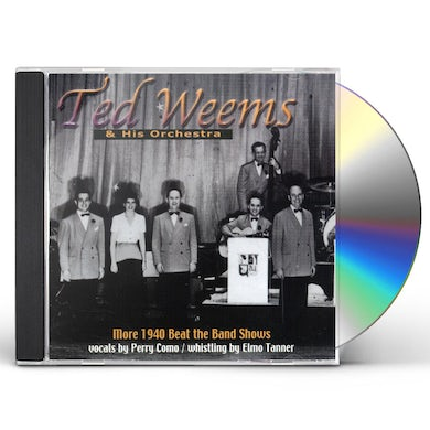 Ted Weems & His Orchestra MORE 1940 BEAT THE BAND SHOWS CD