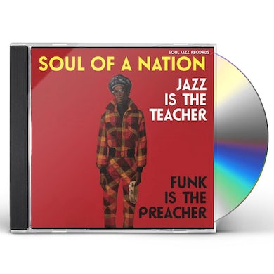 Soul Jazz Records Presents Soul Of A Nation: Jazz is The Teacher, Funk is The Preacher- Afro-Centric Jazz, Street Funk And The Roots Of Rap in The Black Power Era 1969-75 CD