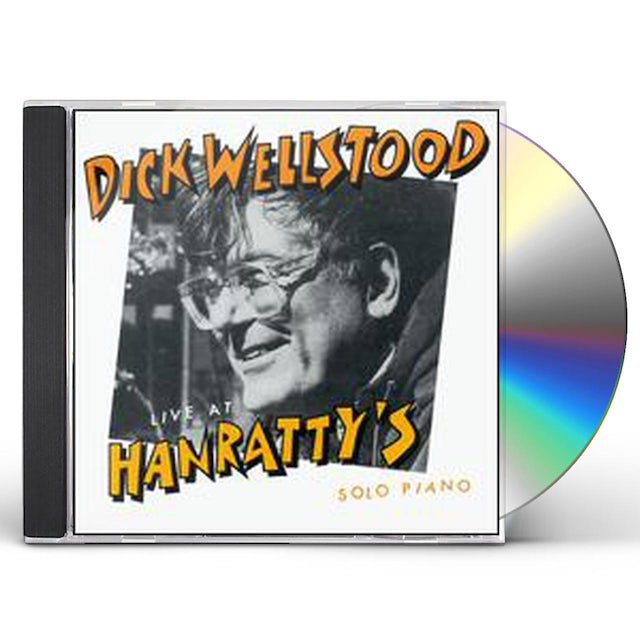 Dick Wellstood LIVE AT HANRATTY'S CD