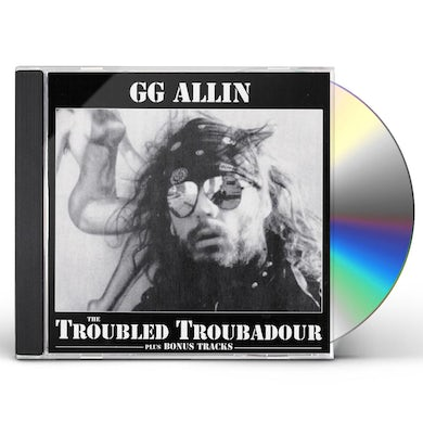 Gg Allin TROUBLED TROUBADOUR CD