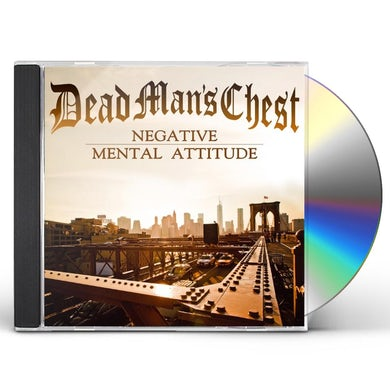 Dead Man'S Chest NEGATIVE MENTAL ATTITUDE CD