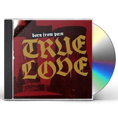 Born From Pain TRUE LOVE CD