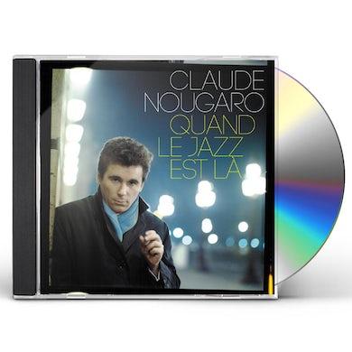 Claude Nougaro QUAND LE JAZZ EST LA CD