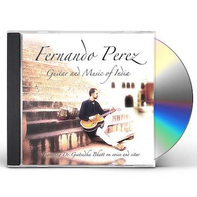 Fernando Perez GUITAR & MUSIC OF INDIA CD