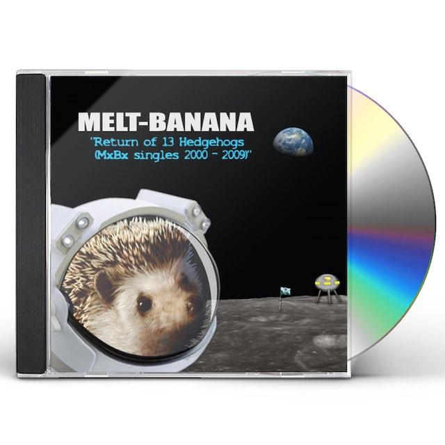 Melt Banana RETURN OF 13 HEDGEHOGS (MXBX SINGLES 2000-2009) CD