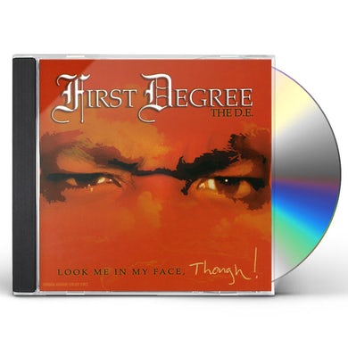 First Degree The DE LOOK ME IN MY FACE THOUGH CD