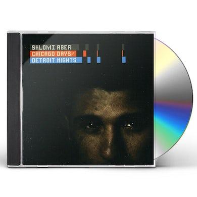Shlomi Aber CHICAGO DAYS / DETROIT NIGHTS CD