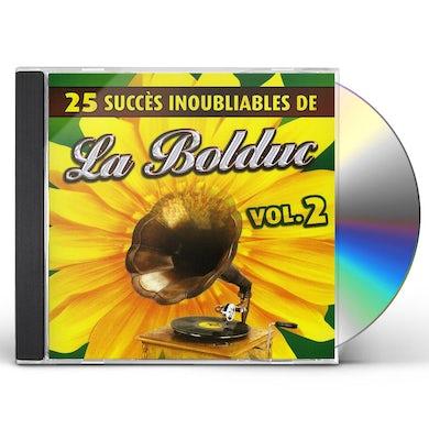 La Bolduc VOL. 2-25 SUCCES INOUBLIABLES CD