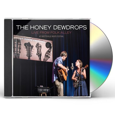 Honey Dewdrops LIVE FROM FOLK ALLEY AT FAYETTEVILLE ROOTS FESTIVA CD