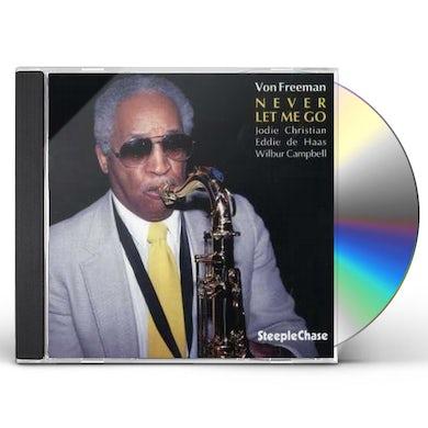 Von Freeman NEVER LET ME GO CD