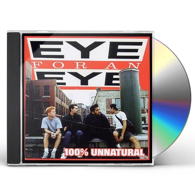 Eye For An Eye 100% UNNATURAL CD