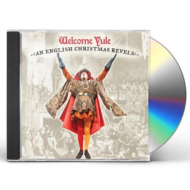 WELCOME YULE: AN ENGLISH CHRISTMAS REVELS CD