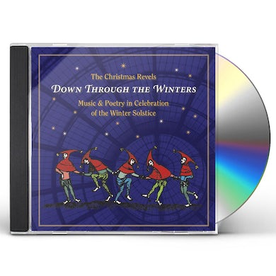 CHRISTMAS REVELS: DOWN THROUGH THE WINTERS CD